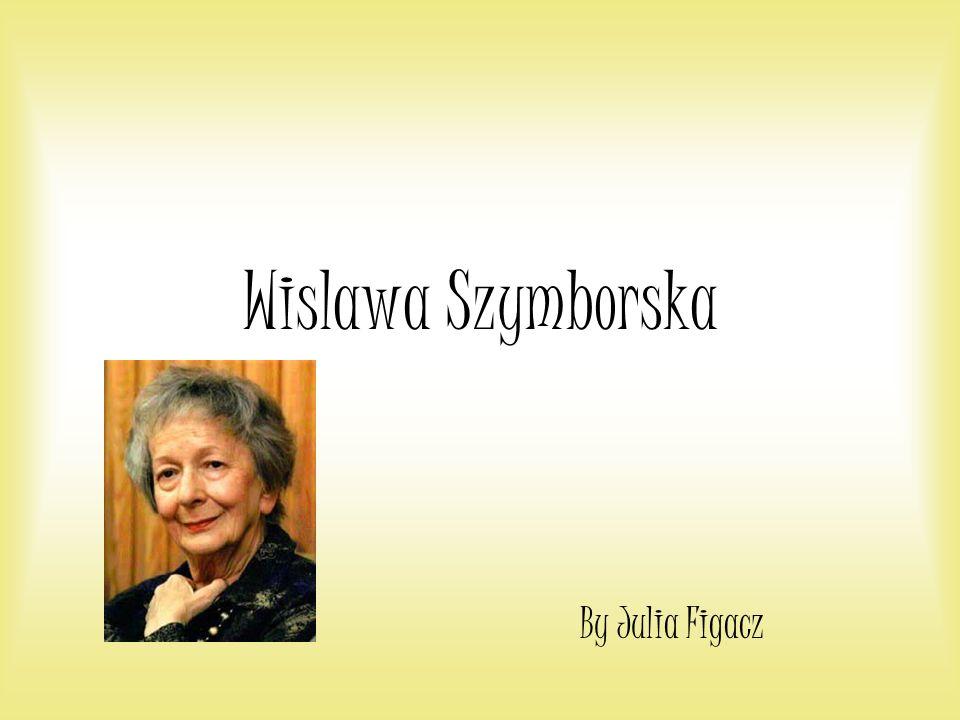 Wislawa Szymborska By Julia Figacz