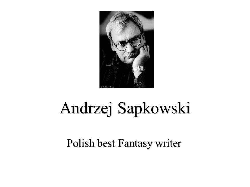 Andrzej Sapkowski Polish best Fantasy writer