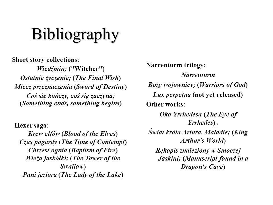Bibliography Narrenturm trilogy: Narrenturm Boży wojownicy; (Warriors of God) Lux perpetua (not yet released) Other works: Oko Yrrhedesa (The Eye of Y