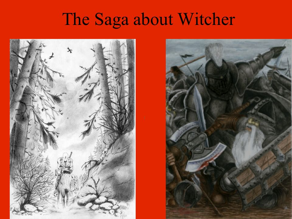 [ [ [ The Saga about Witcher