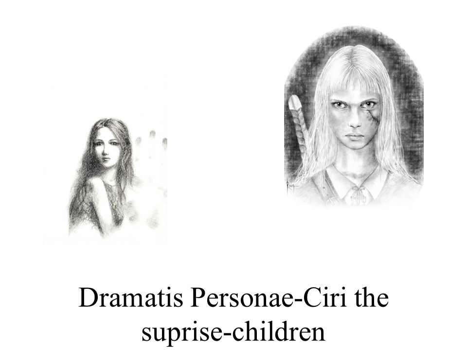 Dramatis Personae-Ciri the suprise-children