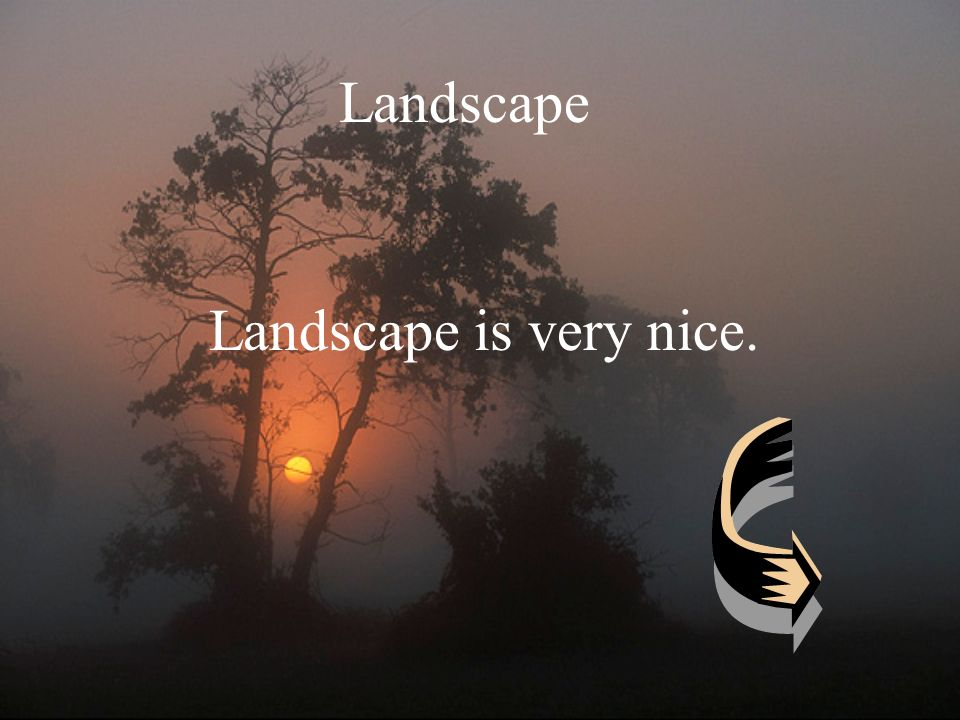 Landscape Landscape is very nice.