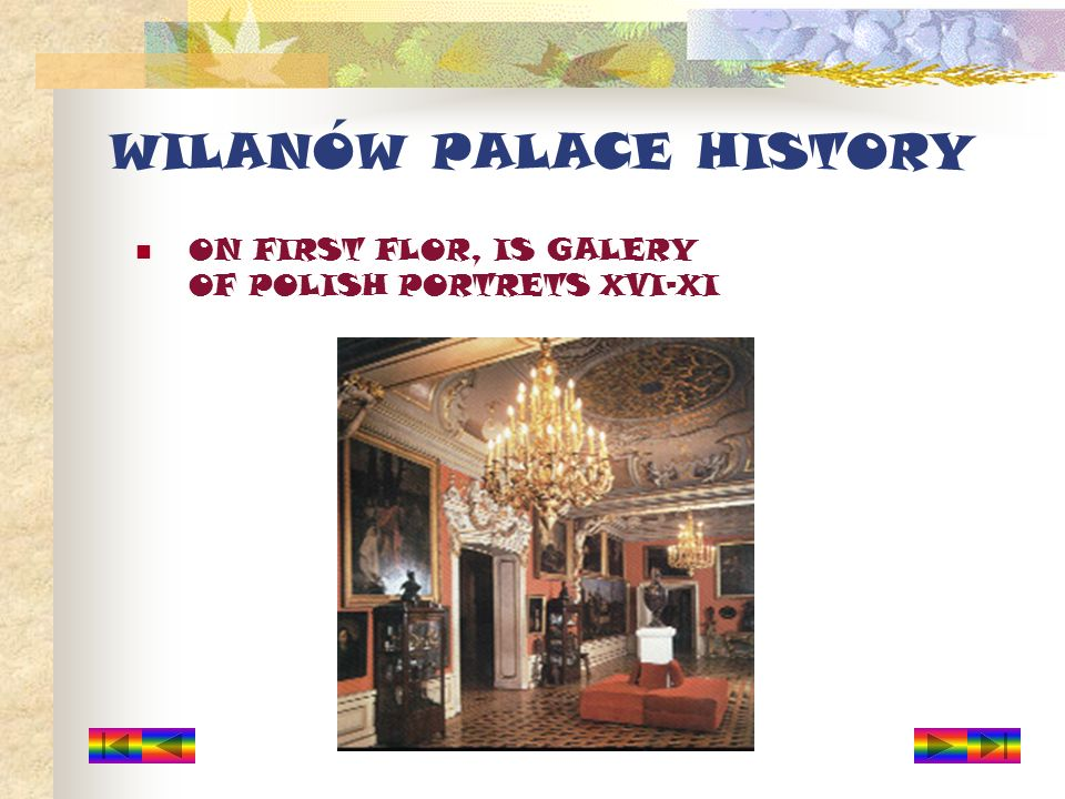 WILANÓW PALACE HISTORY ON FIRST FLOR, IS GALERY OF POLISH PORTRETS XVI-XI
