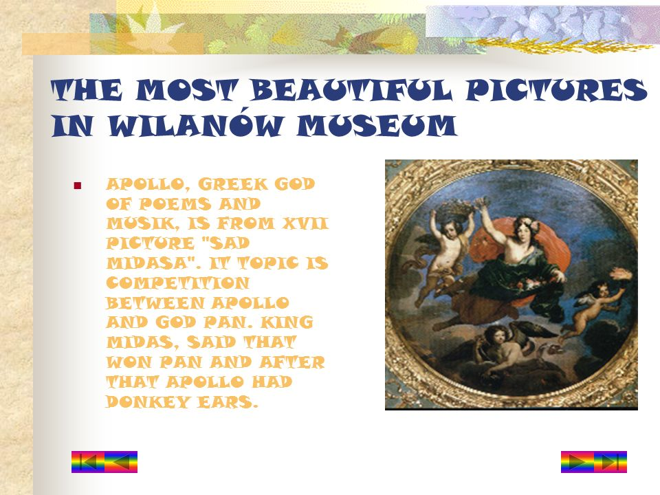 THE MOST BEAUTIFUL PICTURES IN WILANÓW MUSEUM APOLLO, GREEK GOD OF POEMS AND MUSIK, IS FROM XVII PICTURE