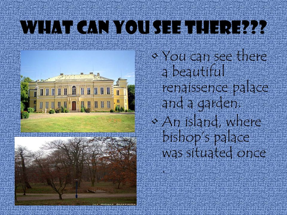 What can you see there . You can see there a beautiful renaissence palace and a garden.