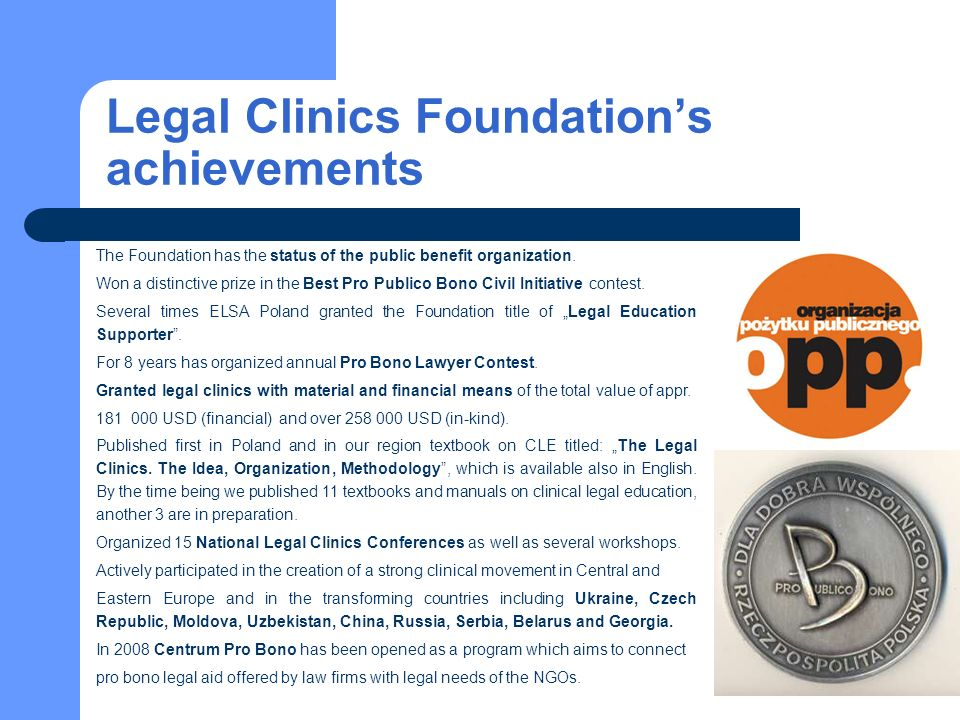 Legal Clinics Foundations achievements The Foundation has the status of the public benefit organization.
