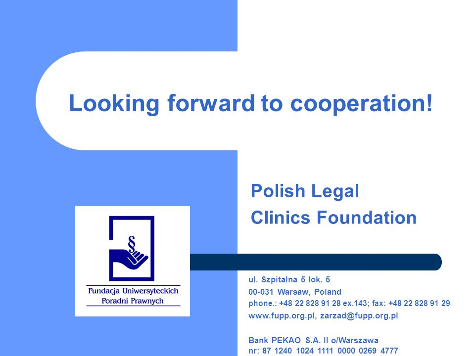 Looking forward to cooperation. Polish Legal Clinics Foundation ul.