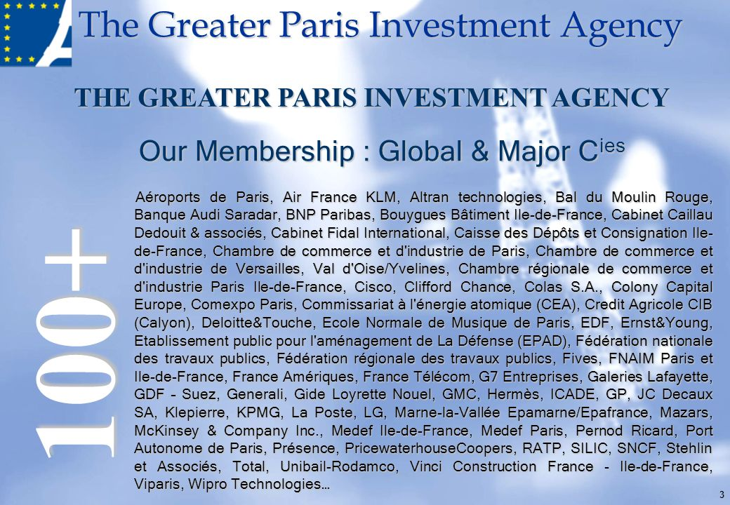 The Greater Paris Investment Agency 3 Aéroports de Paris, Air France KLM, Altran technologies, Bal du Moulin Rouge, Banque Audi Saradar, BNP Paribas,