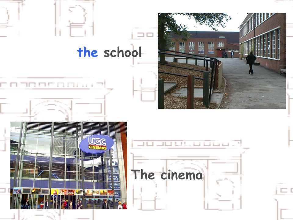 The cinema the school
