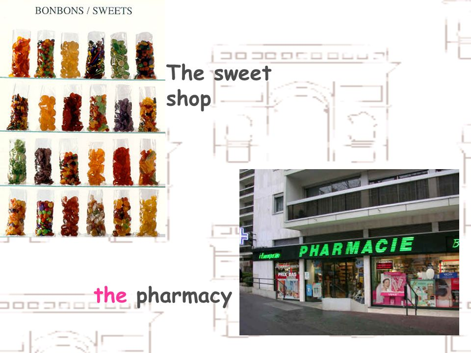 the pharmacy The sweet shop