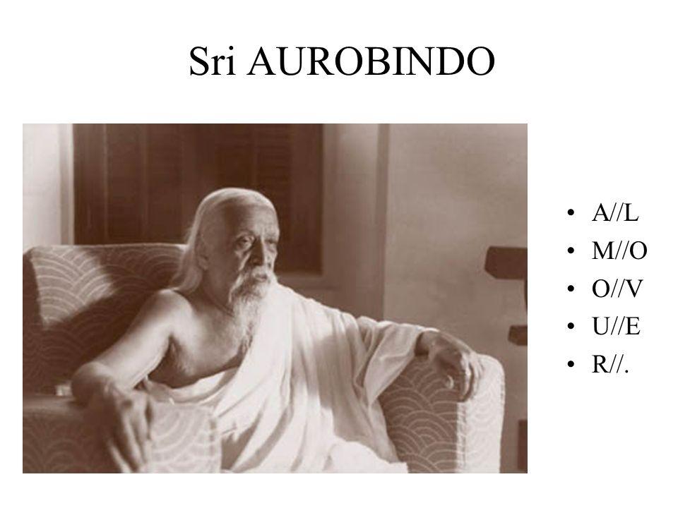 Sri AUROBINDO A//L M//O O//V U//E R//.