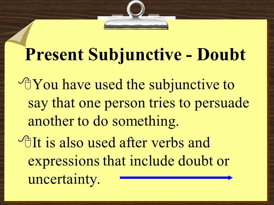 The Present Subjunctive with Expressions of Doubt P. 487 Realidades 2