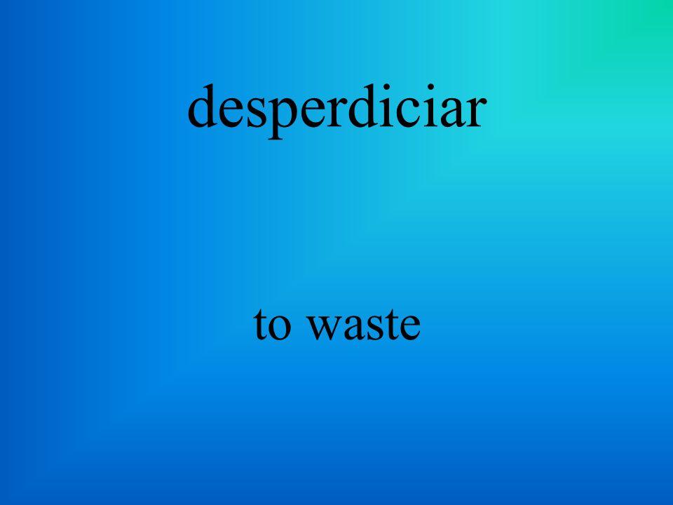 deshacerse de to get rid of