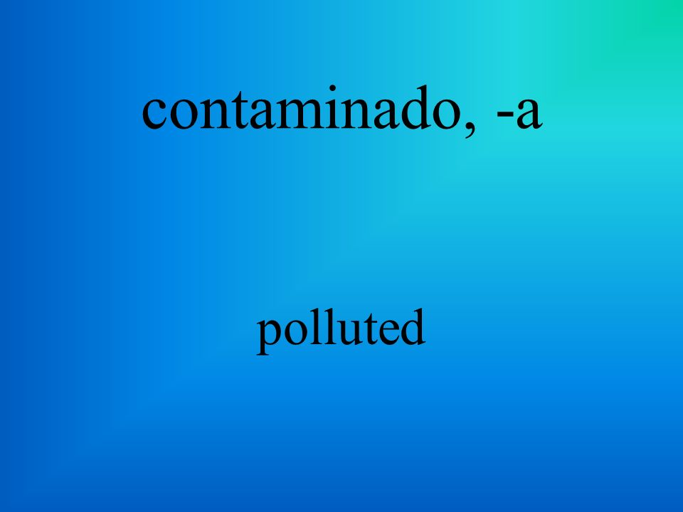 la contaminación pollution