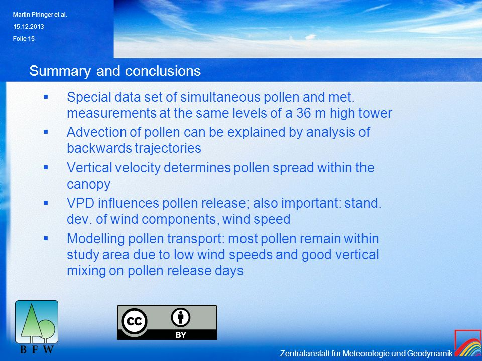 Zentralanstalt für Meteorologie und Geodynamik Summary and conclusions Special data set of simultaneous pollen and met. measurements at the same level