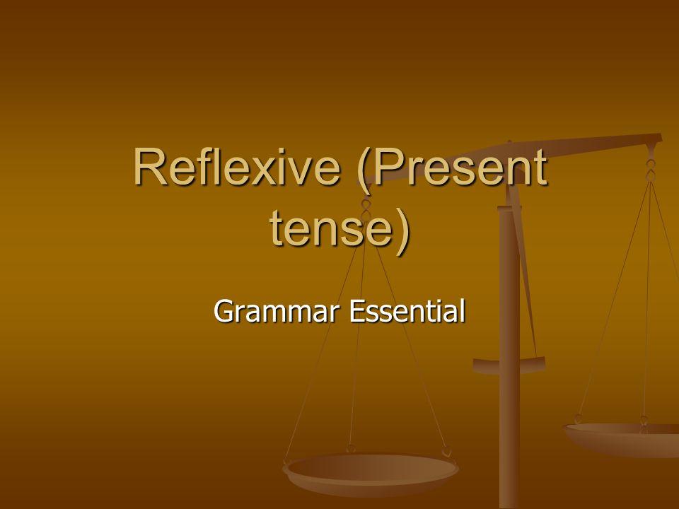 Reflexive (Present tense) Grammar Essential