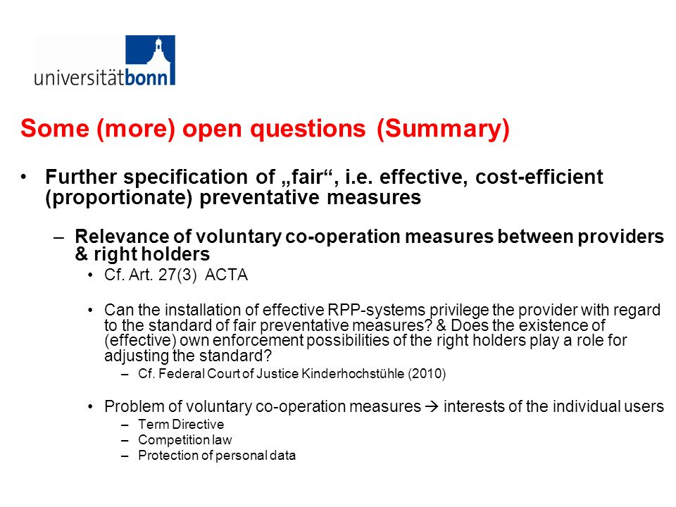 Some (more) open questions (Summary) Further specification of fair, i.e. effective, cost-efficient (proportionate) preventative measures –Relevance of