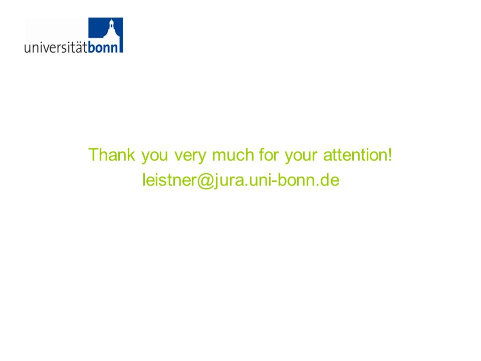 Thank you very much for your attention! leistner@jura.uni-bonn.de