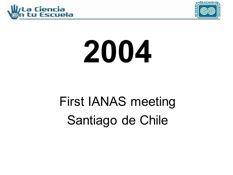 2004 First IANAS meeting Santiago de Chile