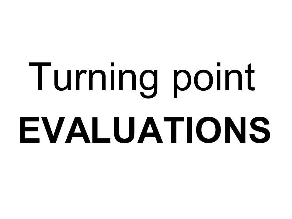 Turning point EVALUATIONS