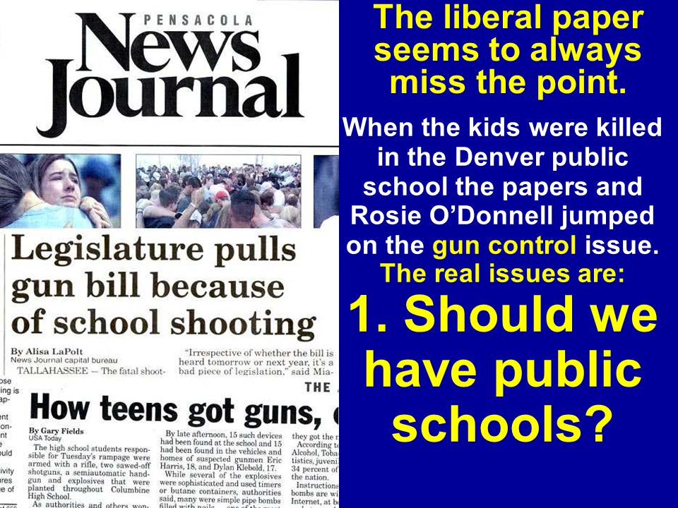 When the kids were killed in the Denver public school the papers and Rosie ODonnell jumped on the gun control issue.