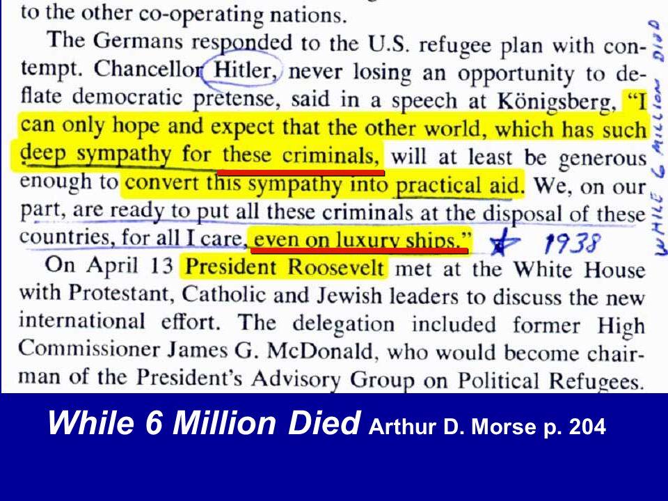 While 6 Million Died Arthur D. Morse p. 204