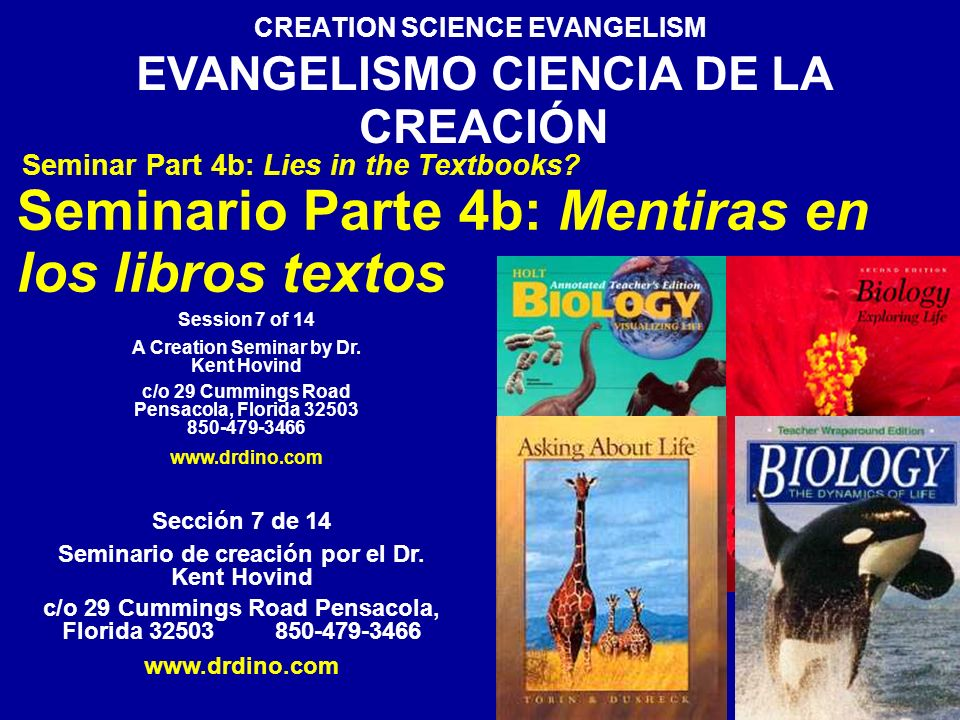 CREATION SCIENCE EVANGELISM Seminar Part 4b: Lies in the Textbooks? Session 7 of 14 A Creation Seminar by Dr. Kent Hovind c/o 29 Cummings Road Pensaco