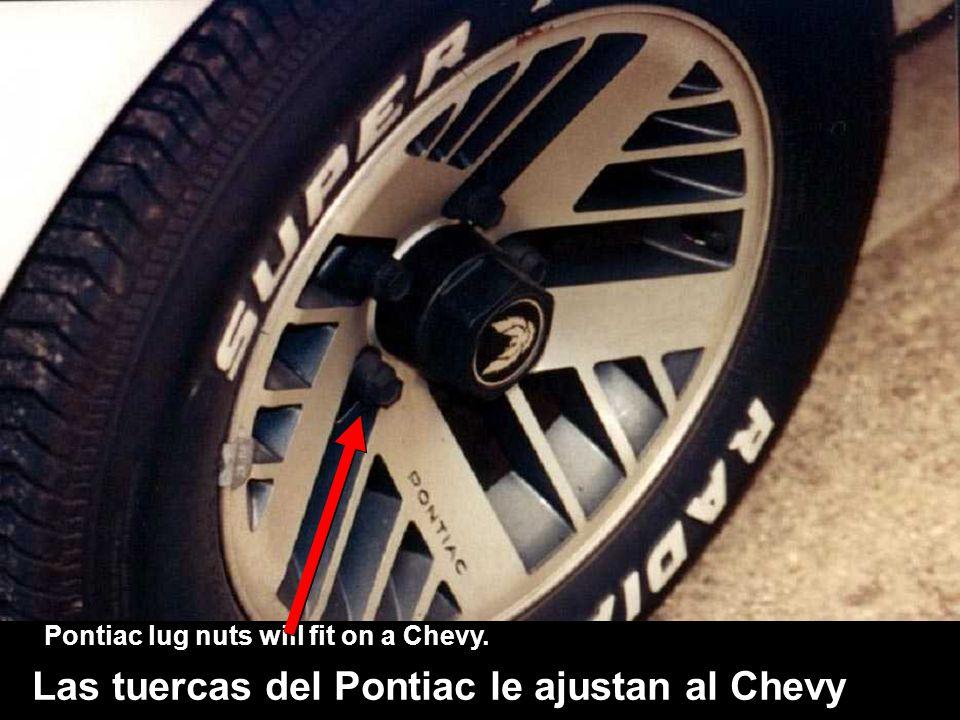 Pontiac lug nuts will fit on a Chevy. Las tuercas del Pontiac le ajustan al Chevy