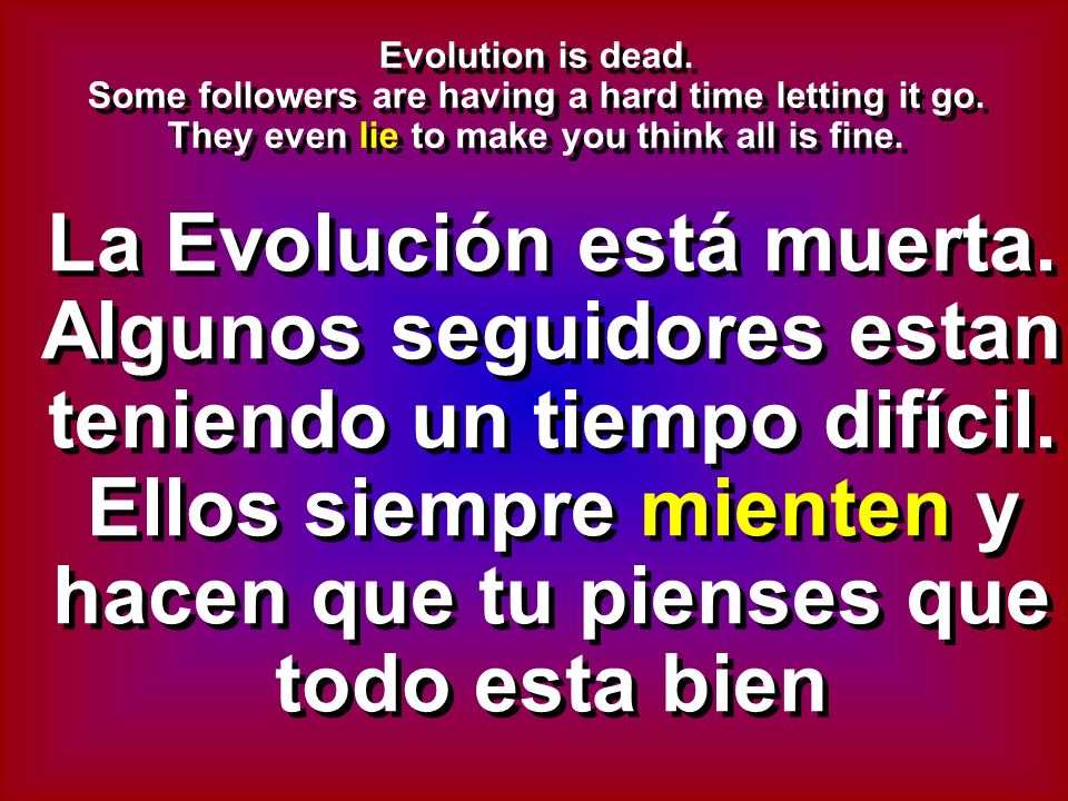 Evolution is dead. Some followers are having a hard time letting it go.