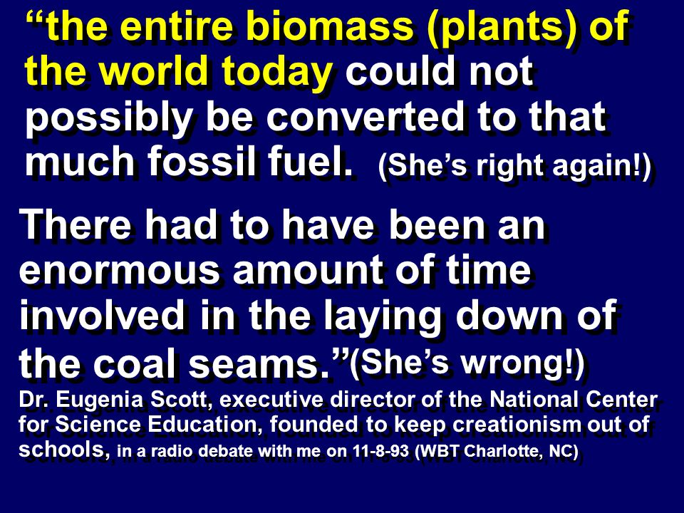 the entire biomass (plants) of the world today could not possibly be converted to that much fossil fuel. There had to have been an enormous amount of