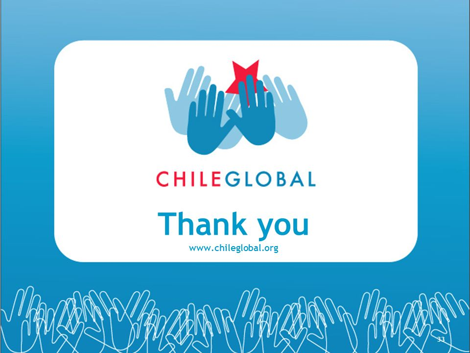 33 Thank you www.chileglobal.org