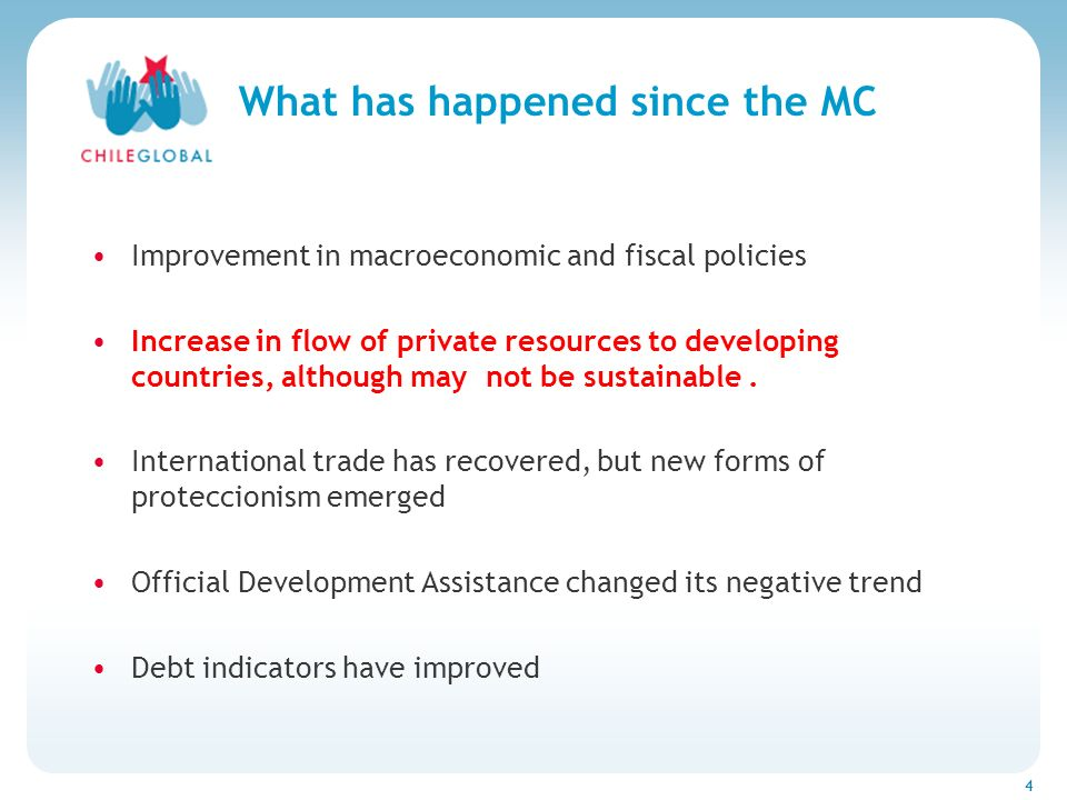 Haga clic para cambiar el estilo de títu 4 What has happened since the MC Improvement in macroeconomic and fiscal policies Increase in flow of private