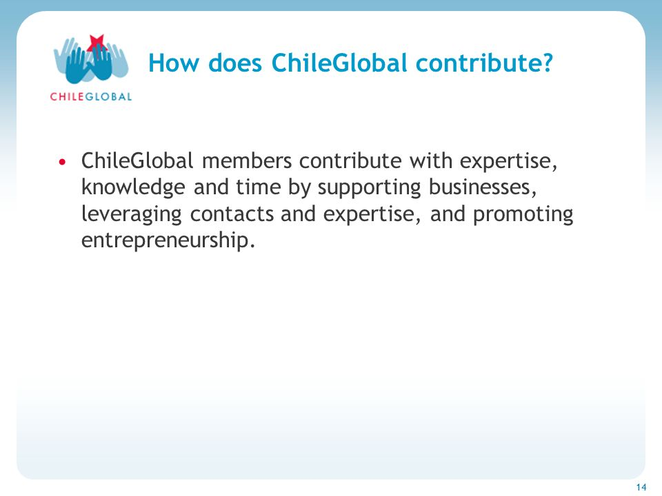 Haga clic para cambiar el estilo de títu 14 How does ChileGlobal contribute.