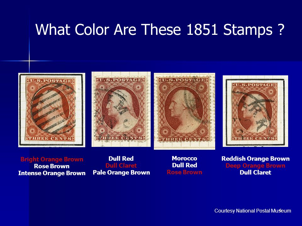 6 What Color Are These 1851 Stamps ? Bright Orange Brown Rose Brown Intense Orange Brown Dull Red Dull Claret Pale Orange Brown Morocco Dull Red Rose