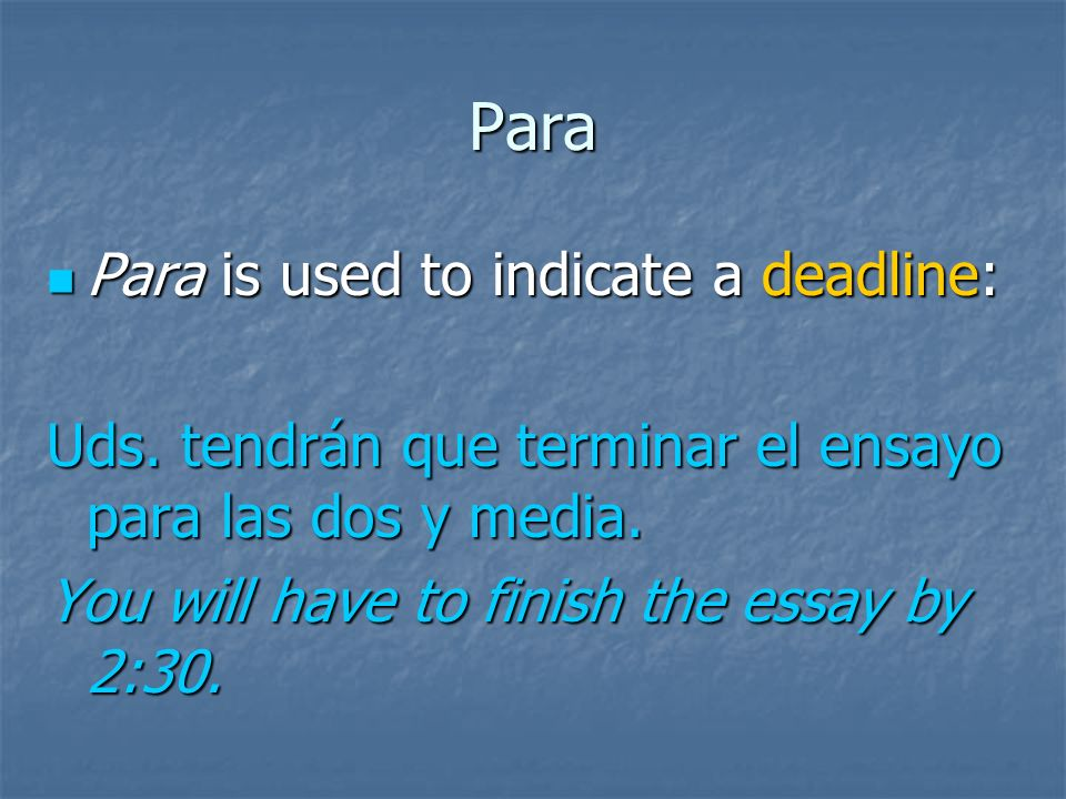 Para Para is used to indicate opinion: Para is used to indicate opinion: Para el alumno bueno, es importante estudiar. For the good student, it is imp