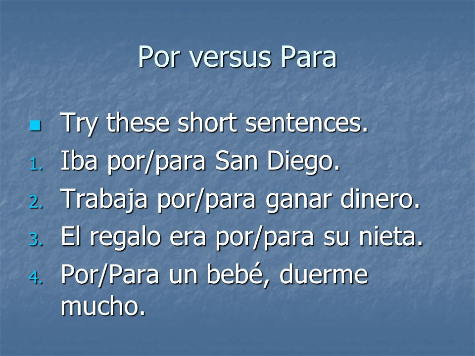 Por versus Para You were right if you said: You were right if you said: 2.