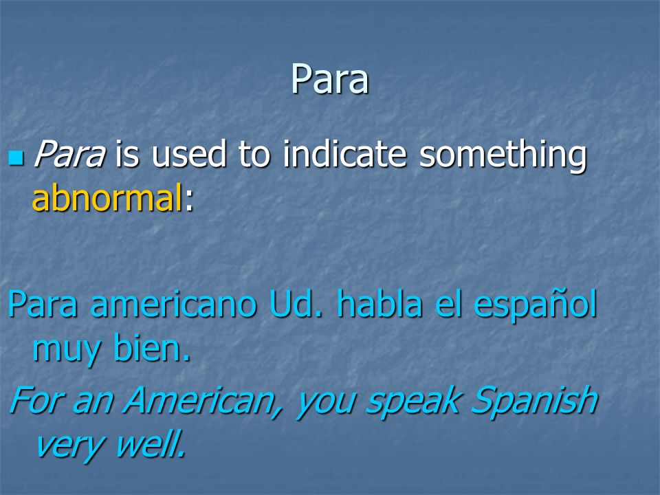 Para Para is used to indicate purpose: Para is used to indicate purpose: Leemos para aprender. We read in order to learn. or We read to learn.