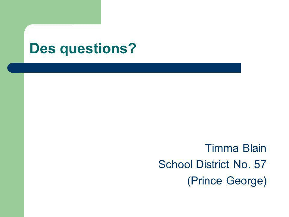 Des questions Timma Blain School District No. 57 (Prince George)