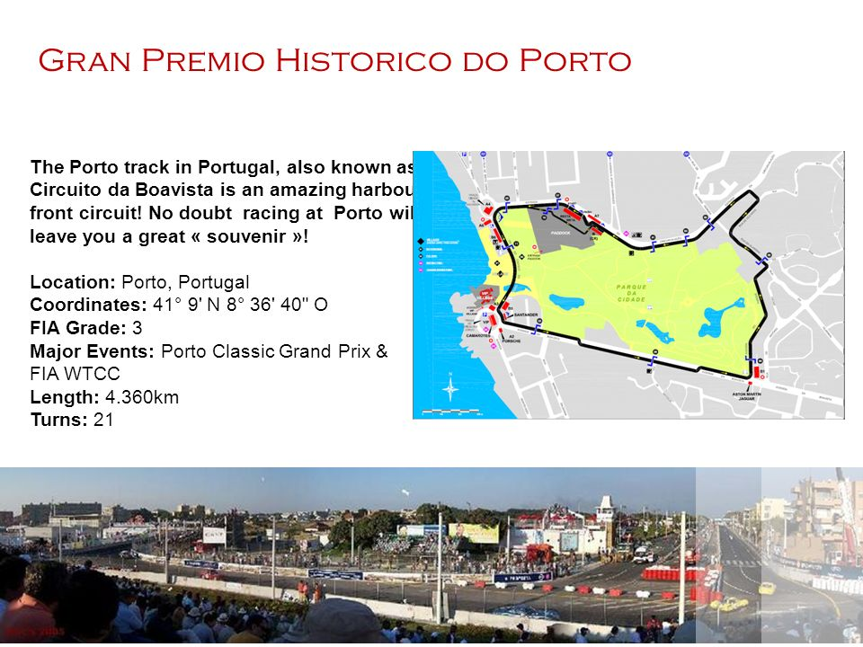The Porto track in Portugal, also known as Circuito da Boavista is an amazing harbour- front circuit.