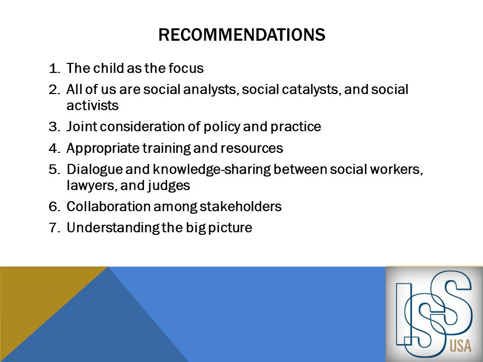 RECOMMENDATIONS 1.The child as the focus 2.All of us are social analysts, social catalysts, and social activists 3.Joint consideration of policy and p