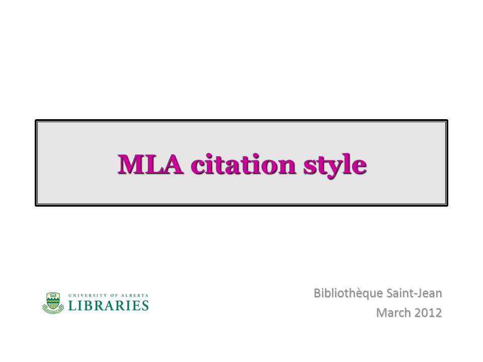 MLA citation style Bibliothèque Saint-Jean March 2012