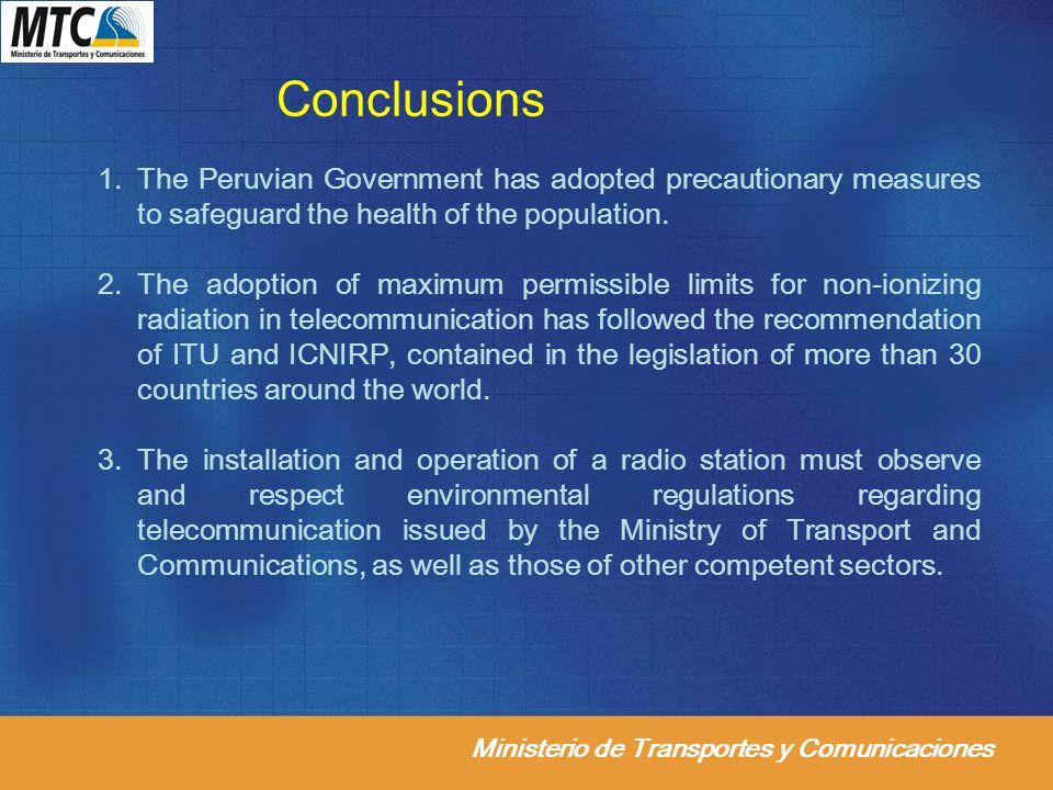 Ministerio de Transportes y Comunicaciones Conclusions 1.The Peruvian Government has adopted precautionary measures to safeguard the health of the pop