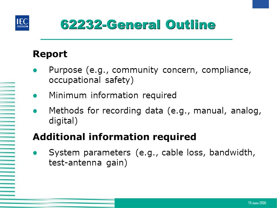 19 June 2006 62232-General Outline Report l Purpose (e.g., community concern, compliance, occupational safety) l Minimum information required l Method