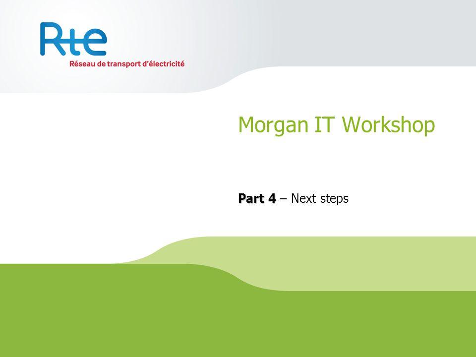 Morgan IT Workshop Part 4 Part 4 – Next steps