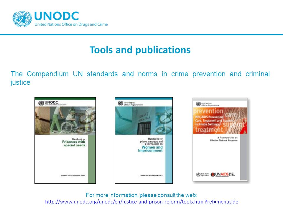 Tools and publications The Compendium UN standards and norms in crime prevention and criminal justice For more information, please consult the web: ht