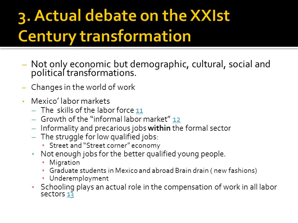 – Not only economic but demographic, cultural, social and political transformations.
