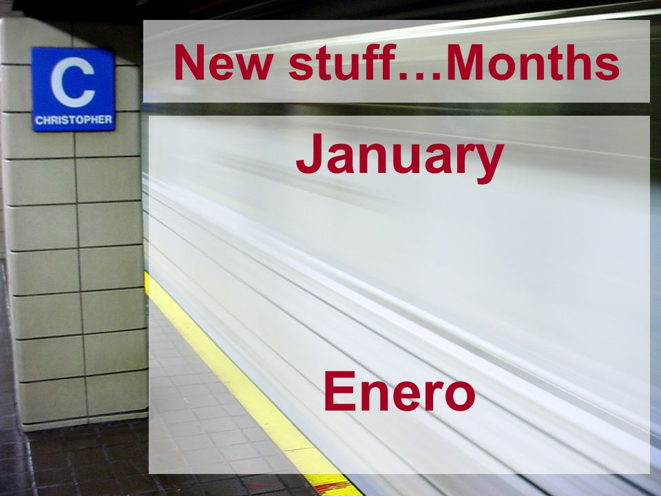 New stuff…Months January Enero