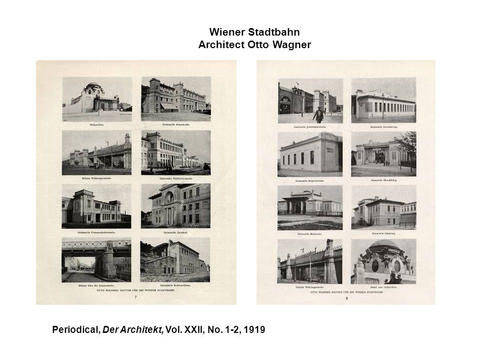Wiener Stadtbahn Architect Otto Wagner Periodical, Der Architekt, Vol. XXII, No. 1-2, 1919