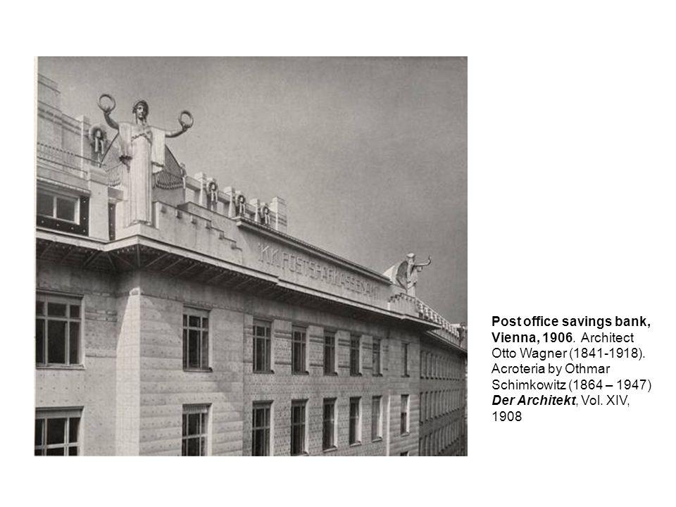 Post office savings bank, Vienna, 1906. Architect Otto Wagner (1841-1918). Acroteria by Othmar Schimkowitz (1864 – 1947) Der Architekt, Vol. XIV, 1908