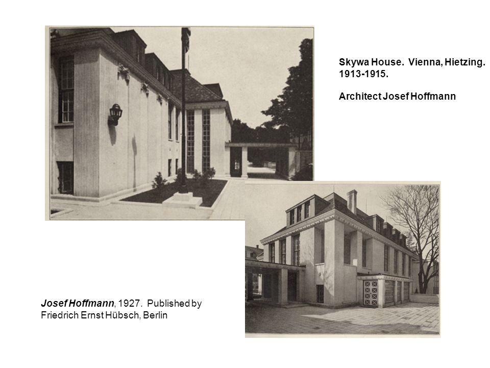 Skywa House. Vienna, Hietzing. 1913-1915. Architect Josef Hoffmann Josef Hoffmann, 1927. Published by Friedrich Ernst Hübsch, Berlin